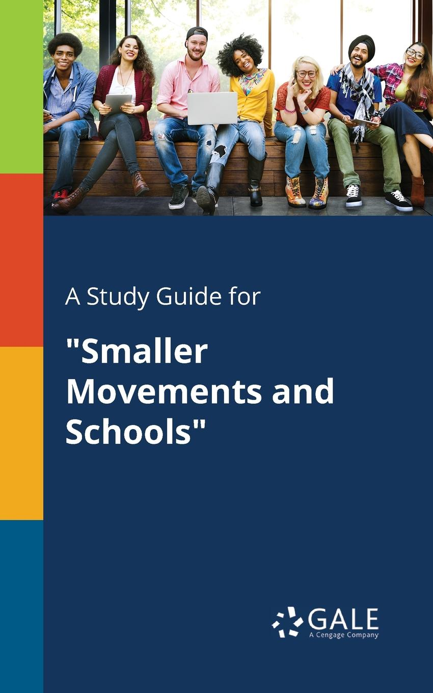 Cengage Learning Gale A Study Guide for Smaller Movements and Schools keith whitaker family trusts a guide for beneficiaries trustees trust protectors and trust creators