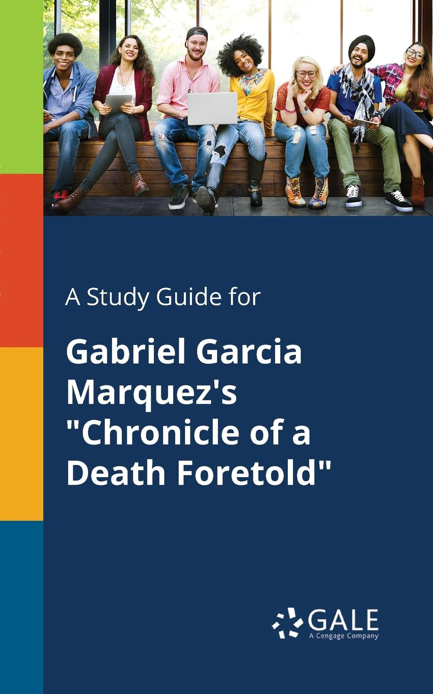 Cengage Learning Gale A Study Guide for Gabriel Garcia Marquez.s