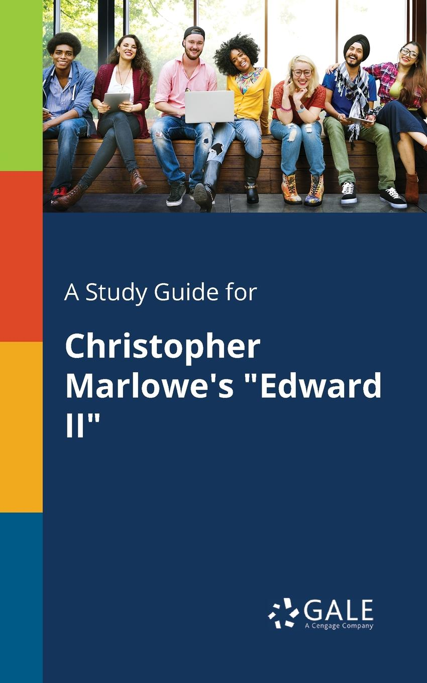 Cengage Learning Gale A Study Guide for Christopher Marlowe.s Edward II cengage learning gale a study guide for edward hirsch s omen