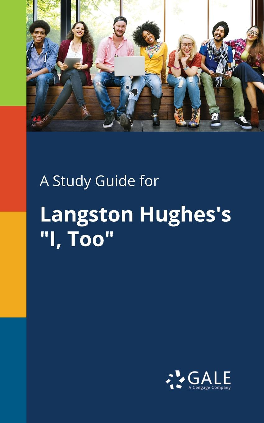 Cengage Learning Gale A Study Guide for Langston Hughes.s I, Too cengage learning gale a study guide for annie ernaux s i remain in darkness