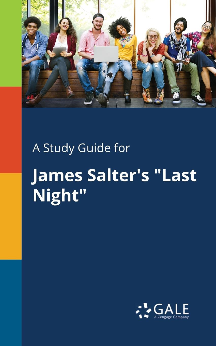 Cengage Learning Gale A Study Guide for James Salter.s Last Night emin project last evening