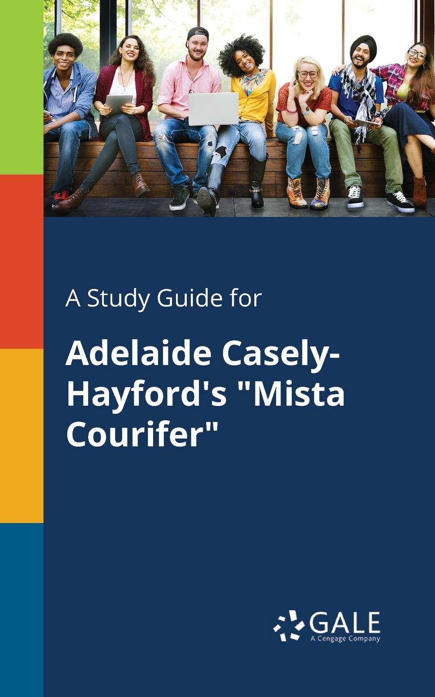 Cengage Learning Gale A Study Guide for Adelaide Casely-Hayford.s