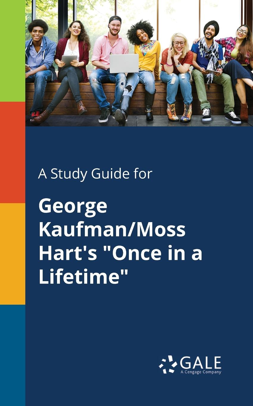A Study Guide for George Kaufman/Moss Hart. s