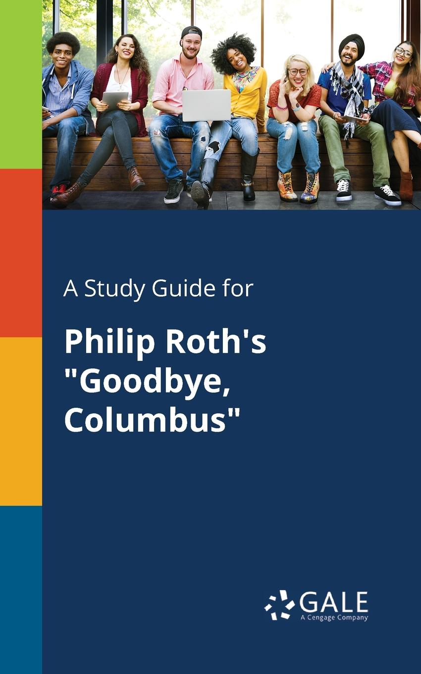 Cengage Learning Gale A Study Guide for Philip Roth.s Goodbye, Columbus sean philip oriyano ceh v9 certified ethical hacker version 9 study guide