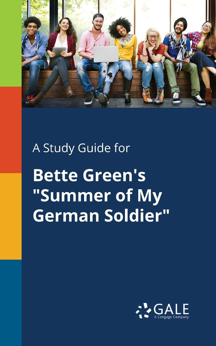 Cengage Learning Gale A Study Guide for Bette Green.s Summer of My German Soldier summer of my german soldier puffin modern classics