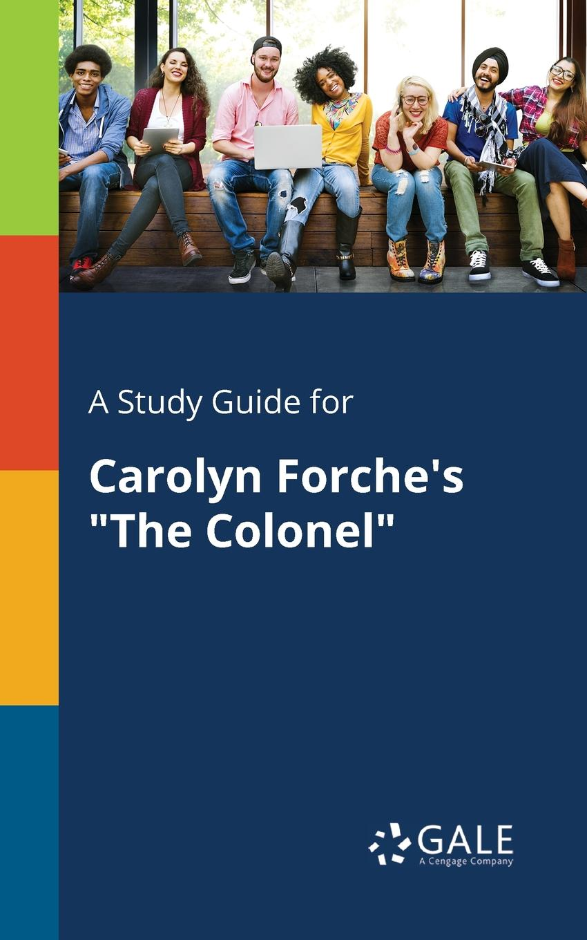 Cengage Learning Gale A Study Guide for Carolyn Forche.s