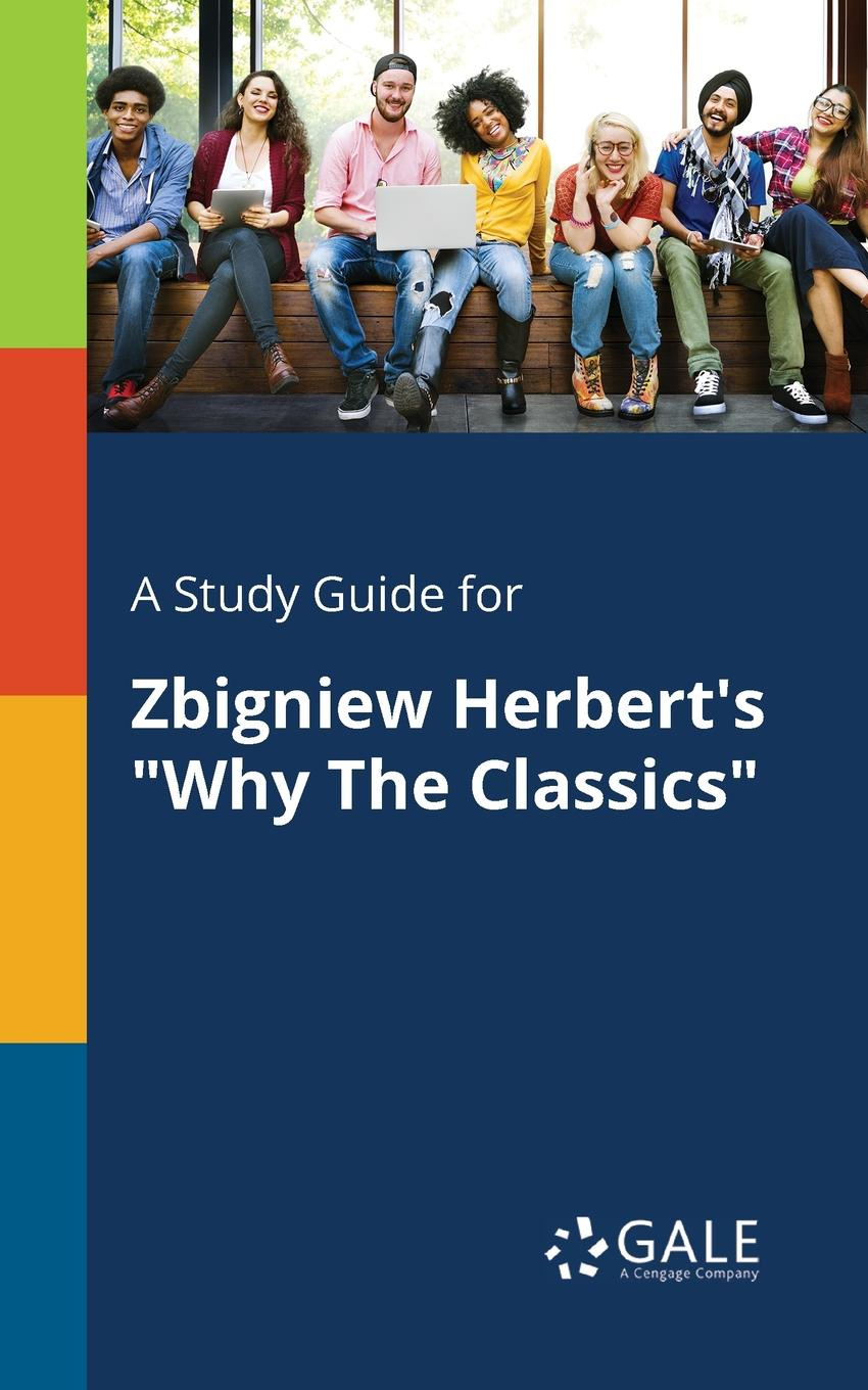 Cengage Learning Gale A Study Guide for Zbigniew Herbert.s Why The Classics cengage learning gale a study guide for frank herbert s dune