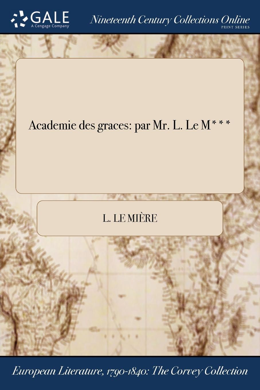 Academie des graces. par Mr. L. Le M...