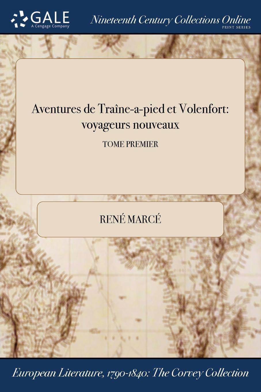 Aventures de Traine-a-pied et Volenfort. voyageurs nouveaux; TOME PREMIER