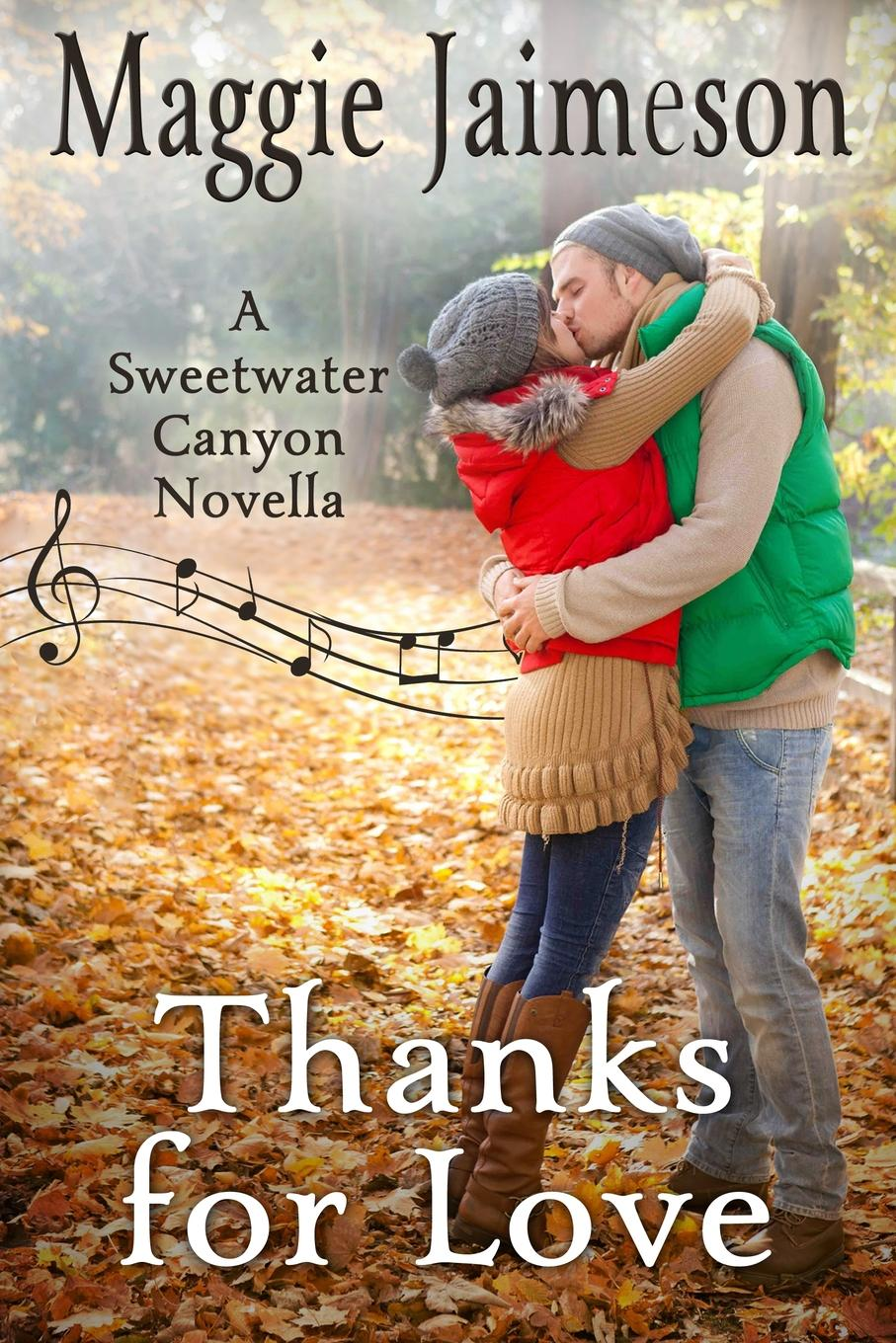 Maggie Jaimeson, Maggie Lynch Thanks for Love. A Sweetwater Canyon Novella
