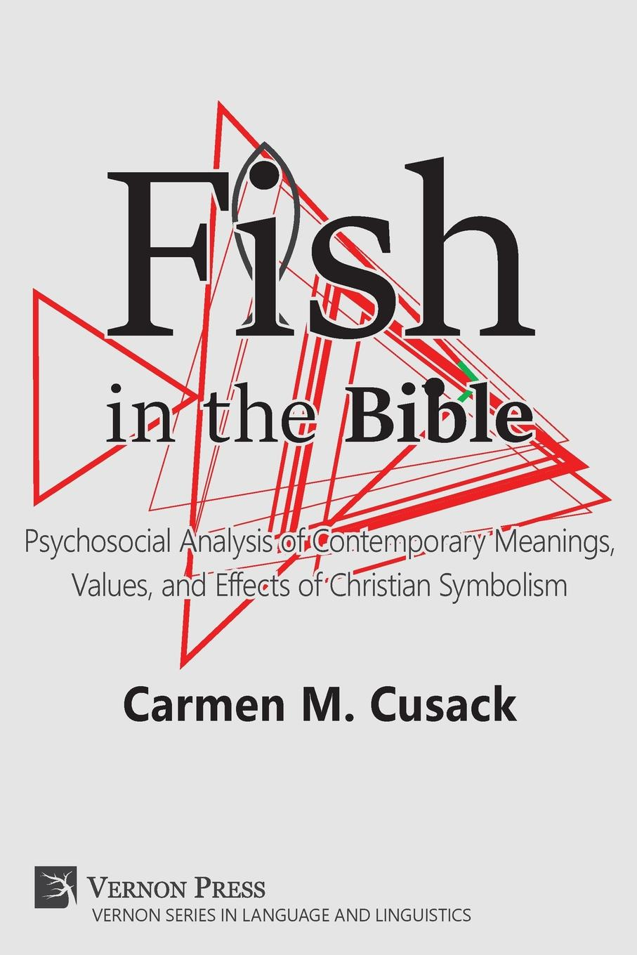 Carmen M Cusack Fish in the Bible. Psychosocial Analysis of Contemporary Meanings, Values, and Effects of Christian Symbolism