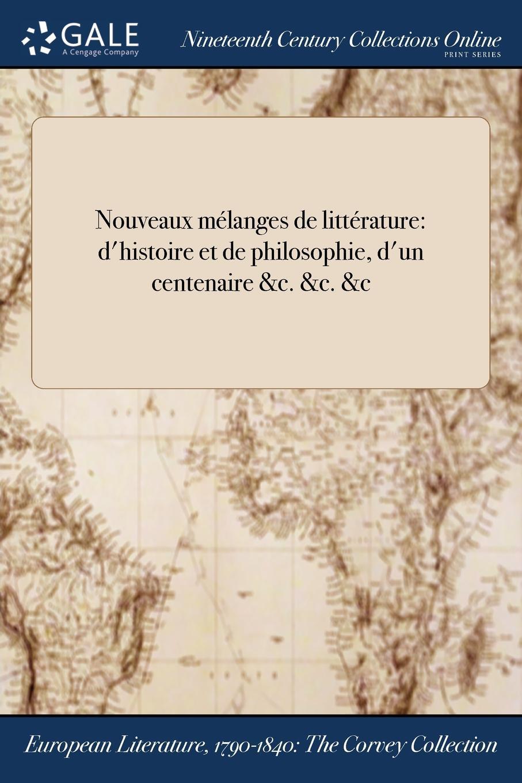 M. l'abbé Trochon Nouveaux melanges de litterature. d.histoire et de philosophie, d.un centenaire .c. .c. .c
