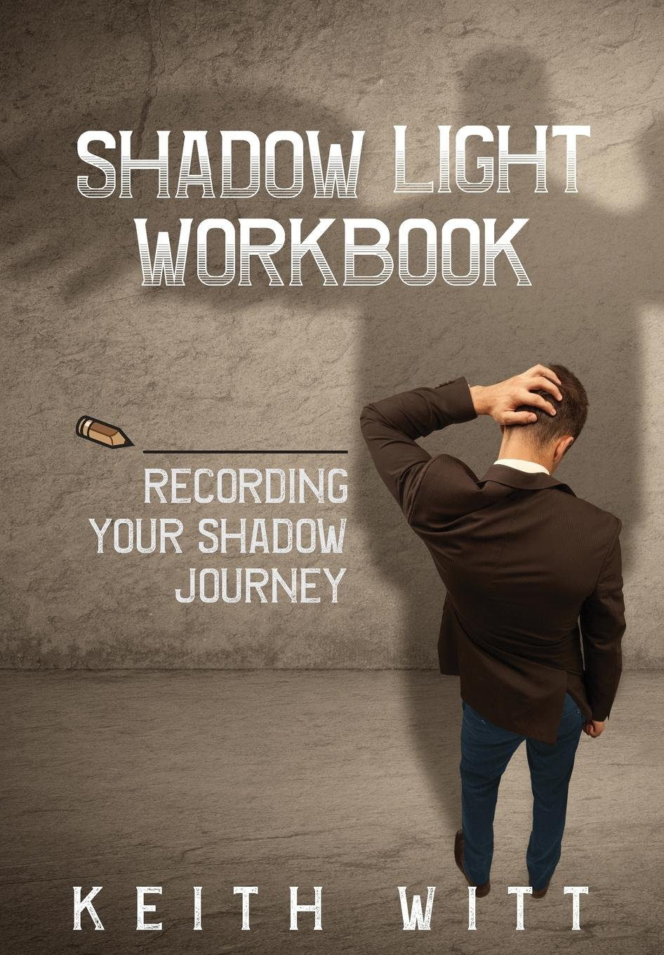 Keith Witt Shadow Light Workbook. Recording Your Shadow Journey hortense and the shadow