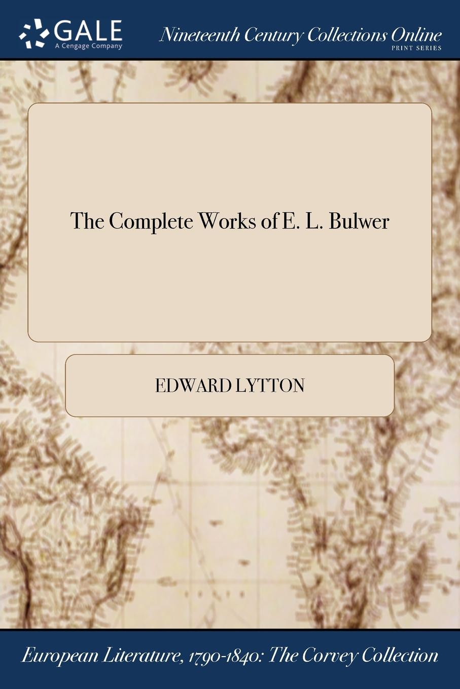Edward Lytton The Complete Works of E. L. Bulwer the complete short novels