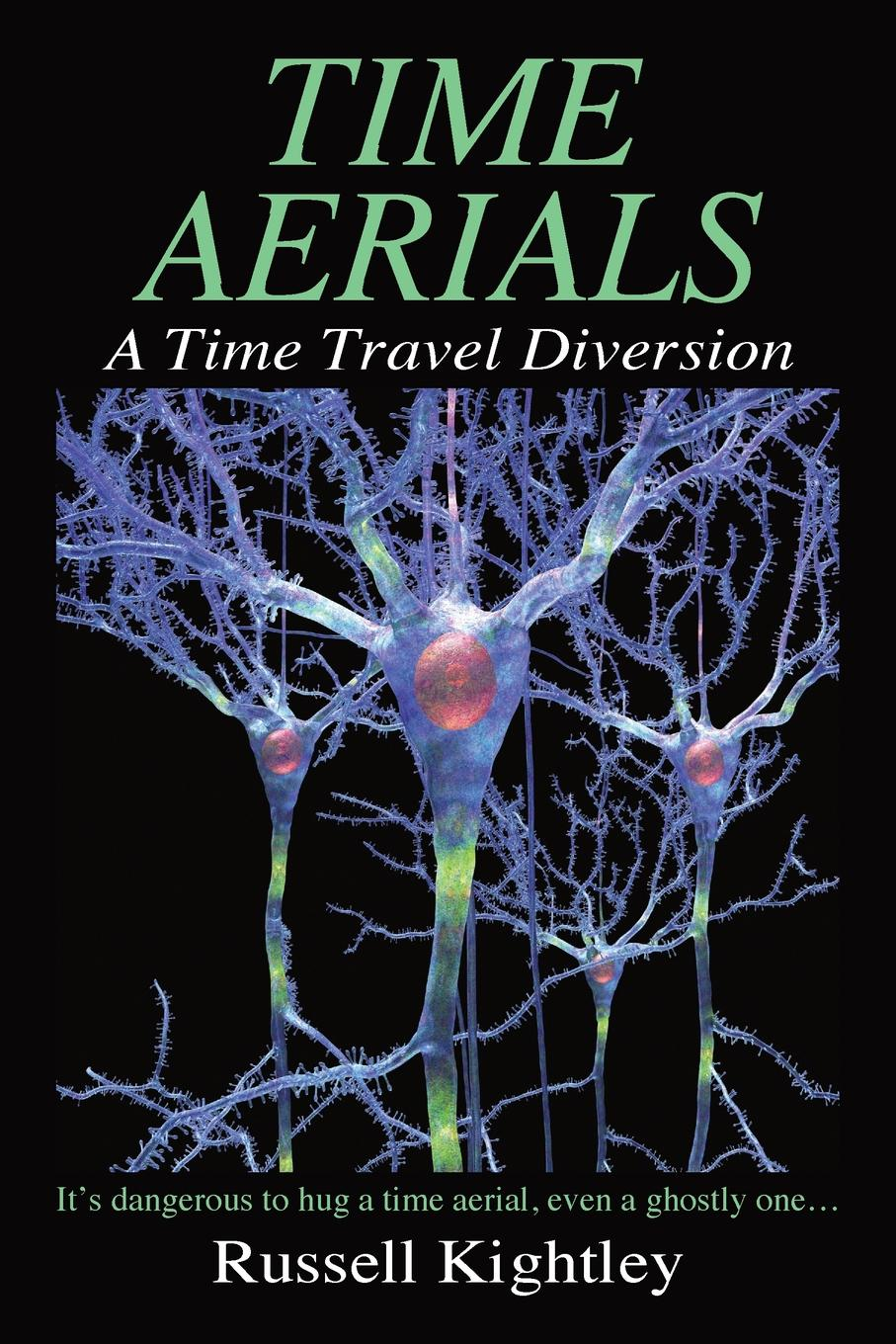 Russell Kightley Time Aerials. A Time Travel Diversion arie wilschut images of time the role of historical consciousness of time in learning