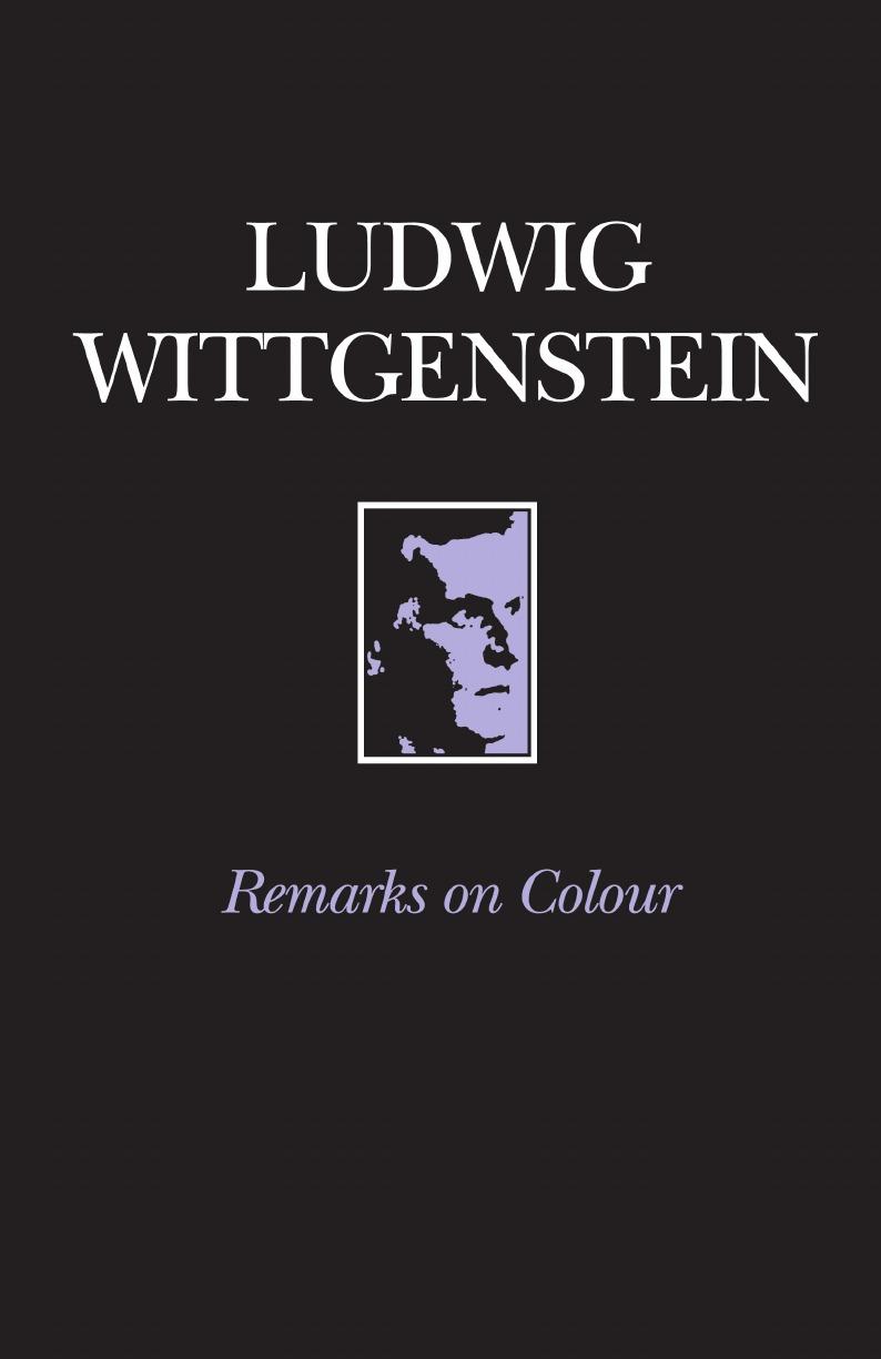 Wittgenstein, Anscombe, McAlister Remarks on Colour michael luntley wittgenstein opening investigations