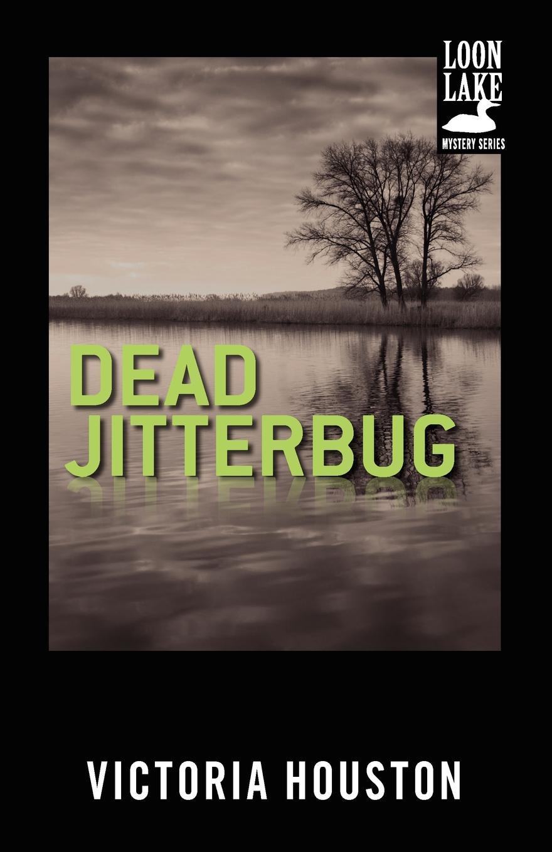 Victoria Houston Dead Jitterbug mary brady he calls her doc