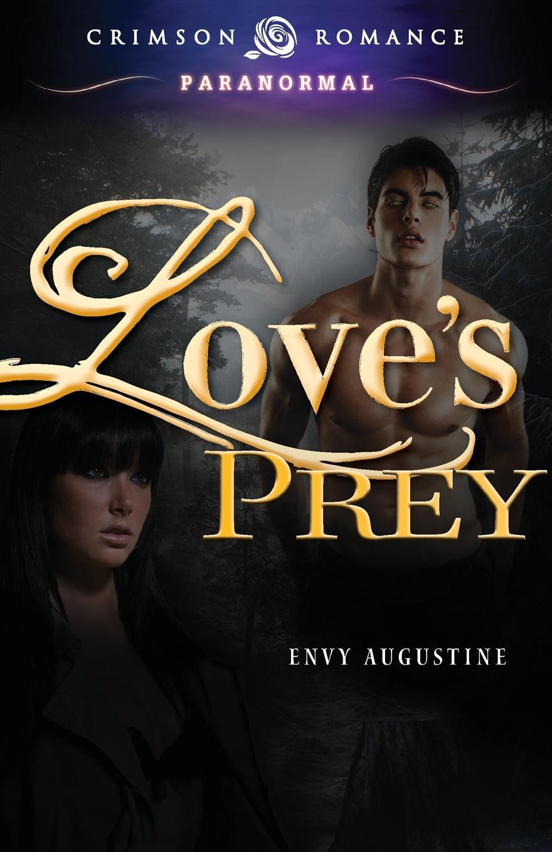 Envy Augustine Love.s Prey david cartney kurt rieger the corporate wolf pack