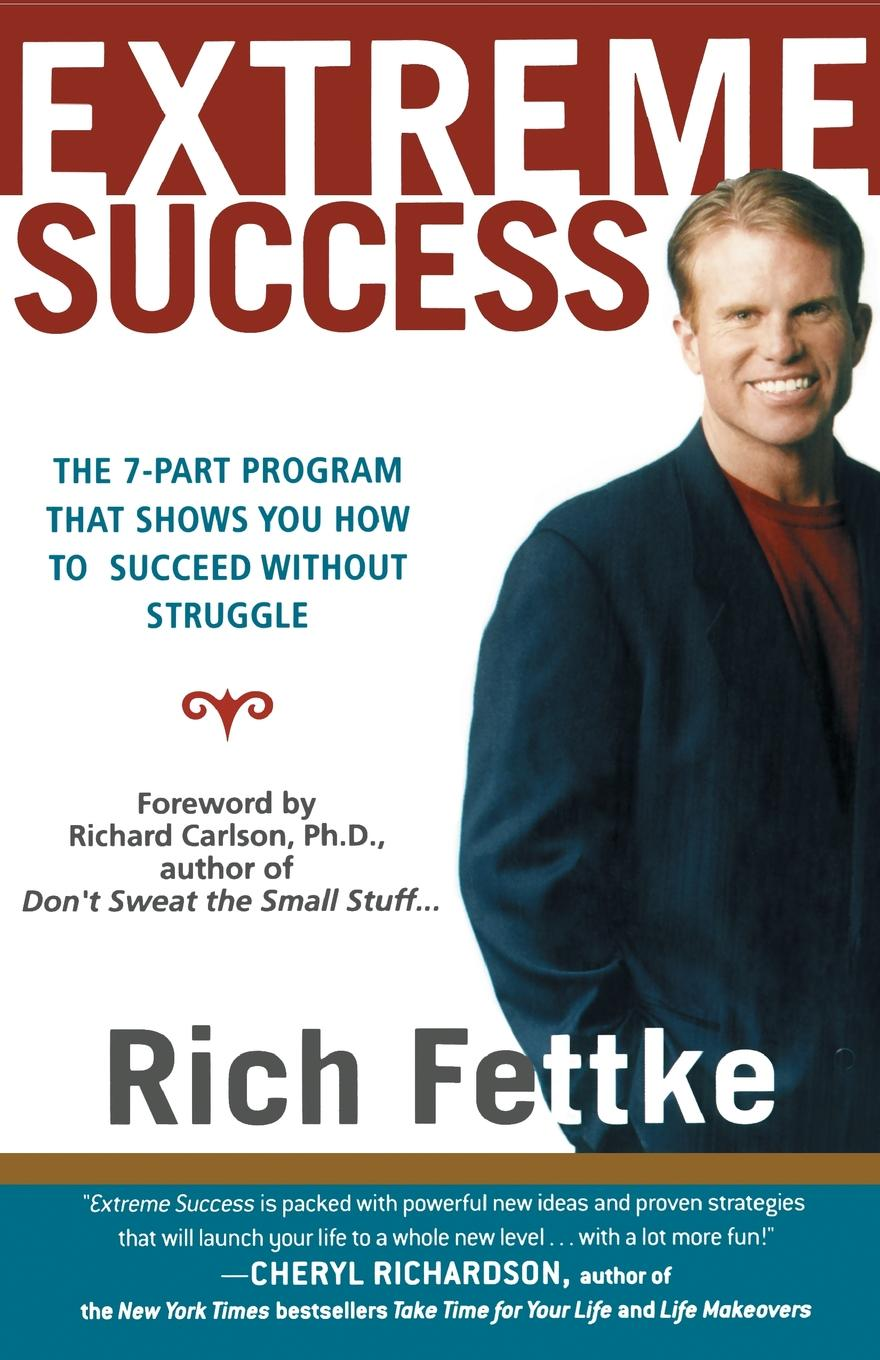 все цены на Rich Fettke Extreme Success. The 7-Part Program That Shows You How to Succeed Without Struggle онлайн