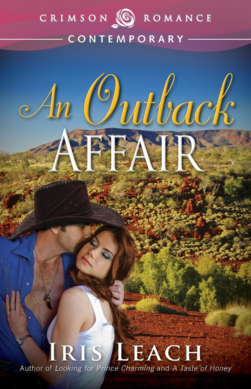Iris Leach An Outback Affair joel davis the lord wants to see your face