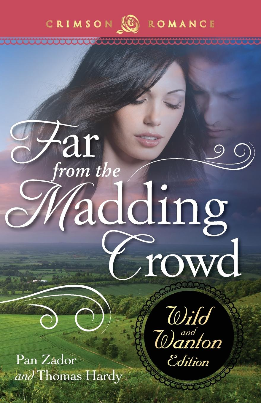 Pan Zador Far from the Madding Crowd m douglas clark bathsheba her story