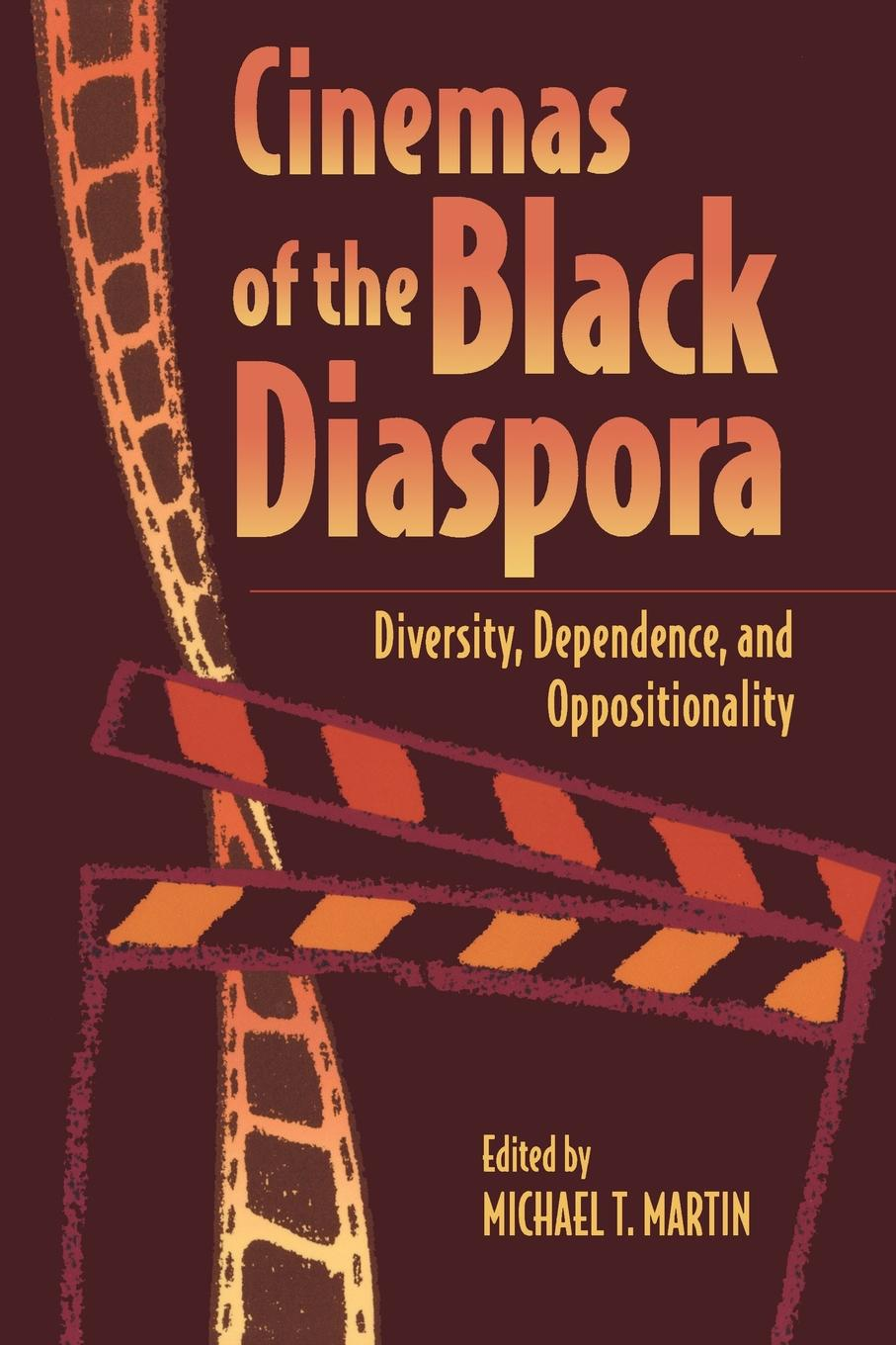 Cinemas of the Black Diaspora. Diversity, Dependence, and Oppositionality a hermeneutics of film