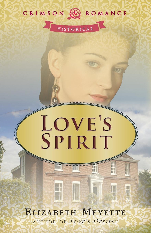 Elizabeth Meyette Love.s Spirit недорого