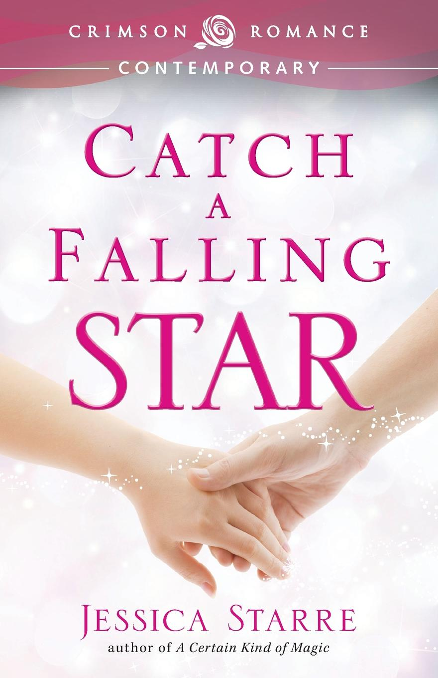 Jessica Starre Catch a Falling Star barnard s a quiet kind of thunder