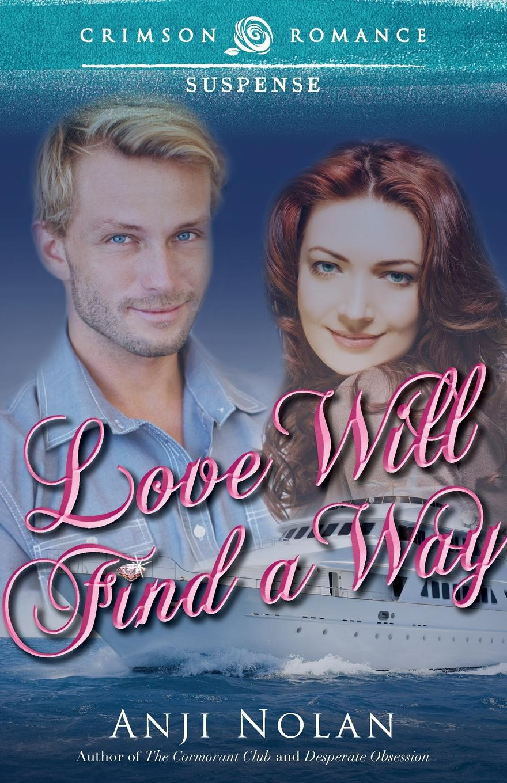 Anji Nolan Love Will Find a Way недорого