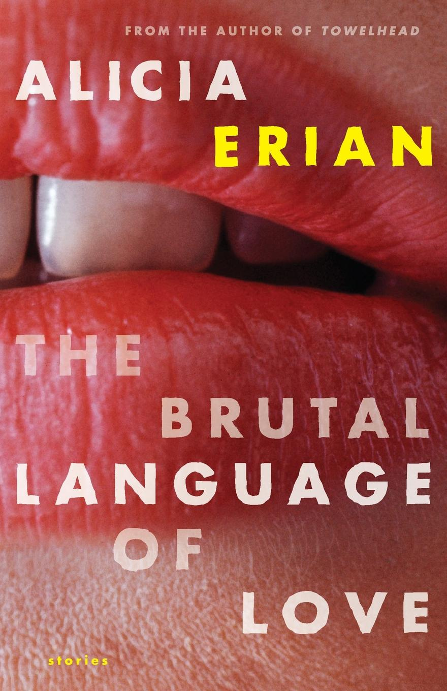 Alicia Erian Brutal Language of Love constitutive emergence