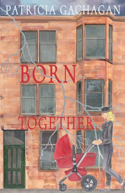 Patricia Gachagan Born Together недорого