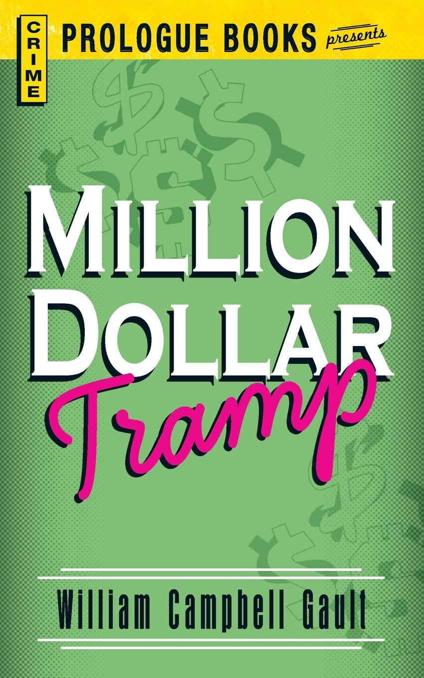 Фото - William Campbell Gault Million Dollar Tramp henry o the four million