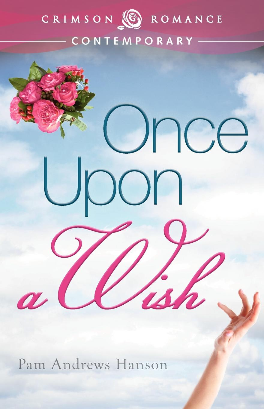 Pam Andrews Hanson Once Upon a Wish eva rutland her own prince charming