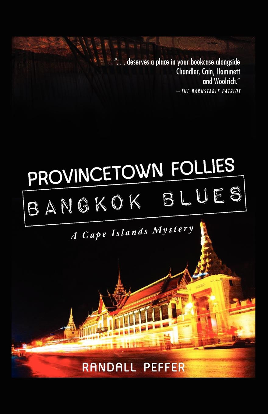 Randall Peffer Provincetown Follies, Bangkok Blues уитни хьюстон whitney houston live her greatest performances cd dvd