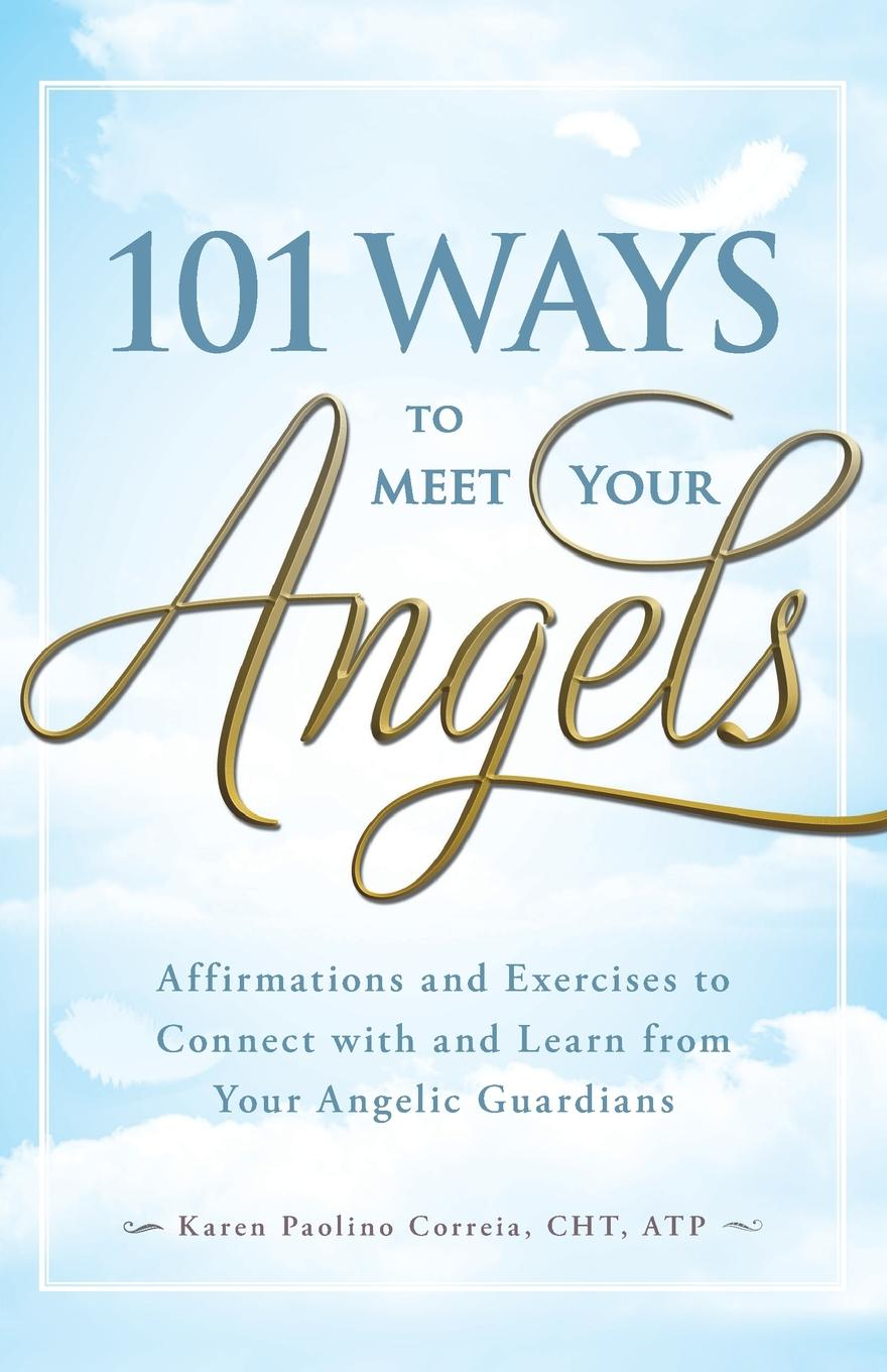 Karen Paolino CHT ATP 101 Ways to Meet Your Angels angel power