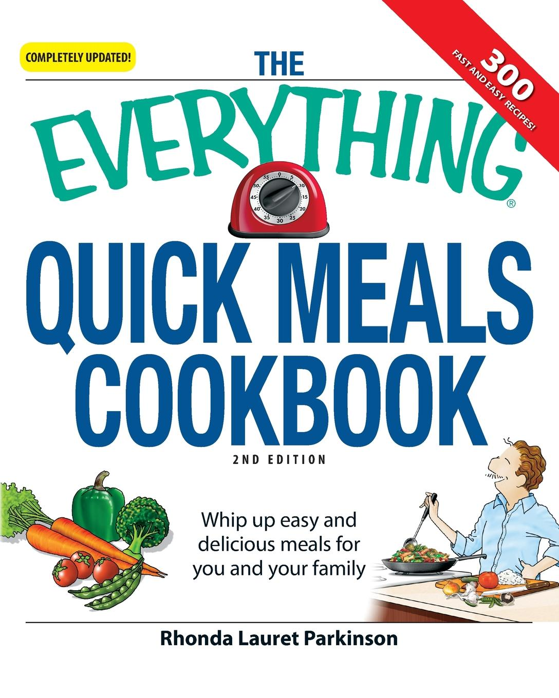 Rhonda Lauret Parkinson The Everything Quick Meals Cookbook. Whip Up Easy and Delicious Meals for You and Your Family grace before meals