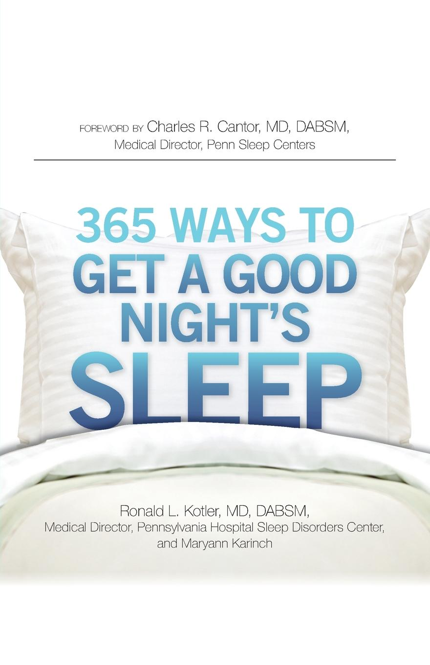 Ronald L. Kotler, Maryann Karinch 365 Ways to Get a Good Night.s Sleep martha sears the baby sleep book how to help your baby to sleep and have a restful night