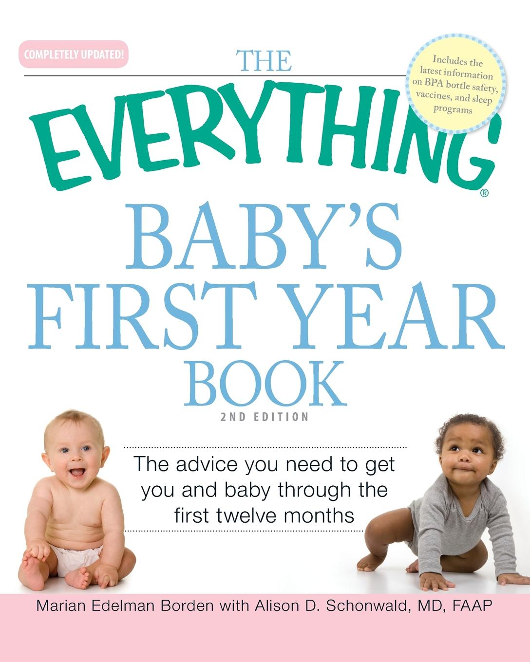 Marian Borden The Everything Baby.s First Year Book. The Advice You Need to Get You and Baby Through the First Twelve Months grow and develop our baby encyclopedia of the first year russian edition book for new parents