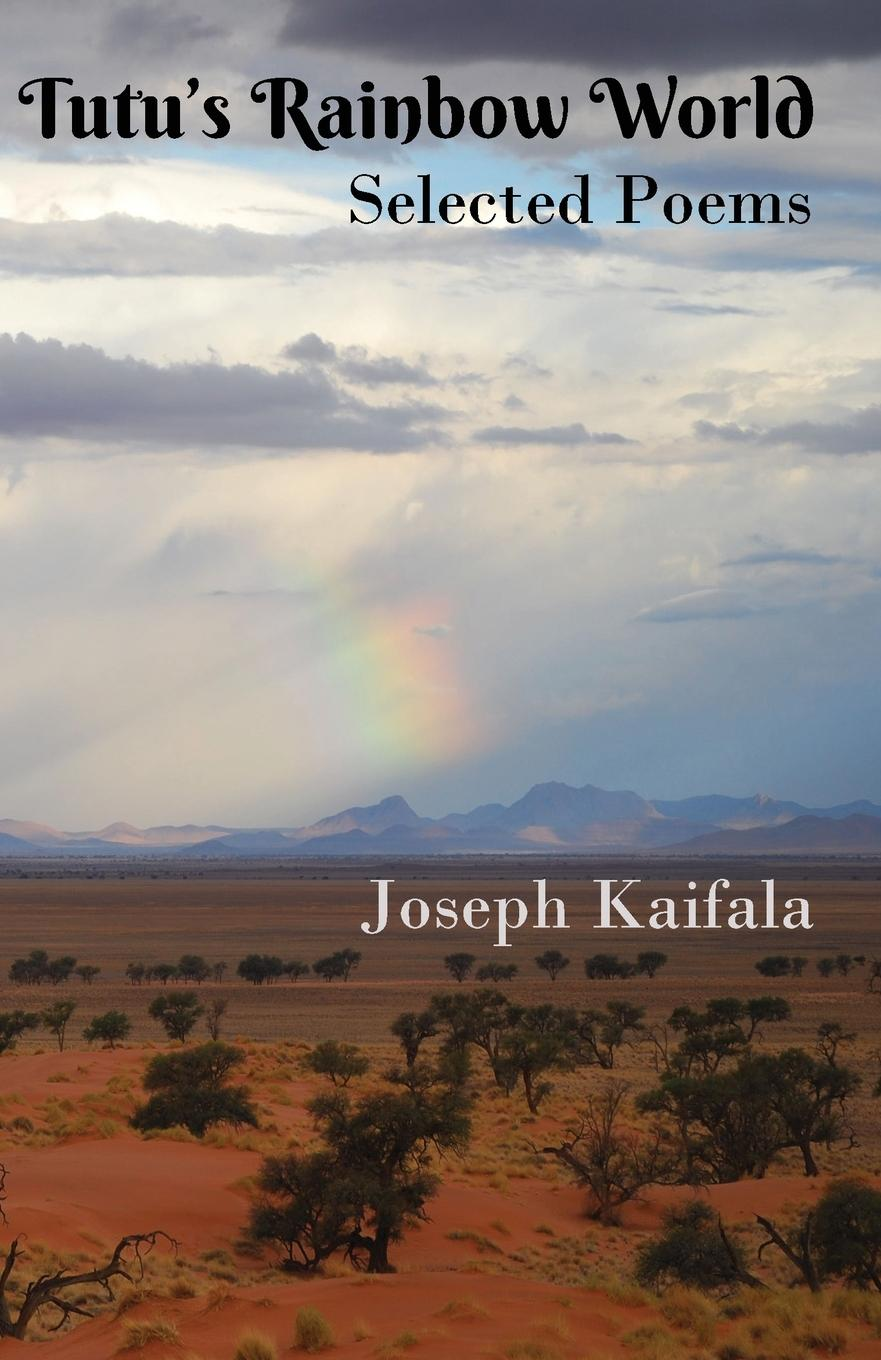цена Joseph Kaifala Tutu.s Rainbow World. Selected poems