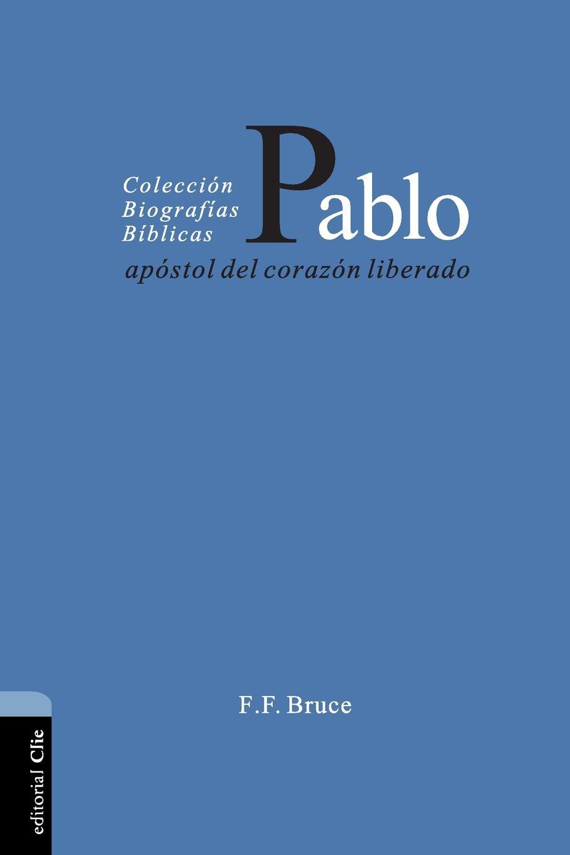 цена F. F. Bruce Pablo, apostol del corazon liberado онлайн в 2017 году