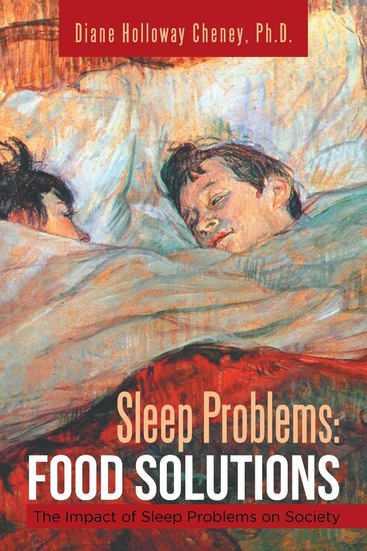 Diane Holloway Cheney Ph.D. Sleep Problems. Food Solutions: The Impact of Sleep Problems on Society safe device anti sleep drowsy alarm alert sleepy reminder for car driver to keep awake