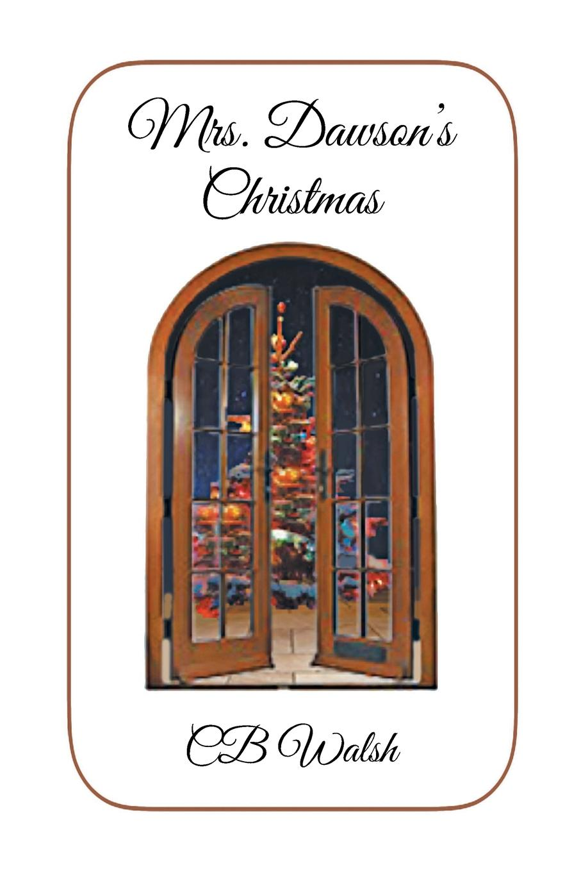 CB Walsh Mrs. Dawson.s Christmas linda mitchelmore christmas at strand house a gorgeously uplifting festive romance