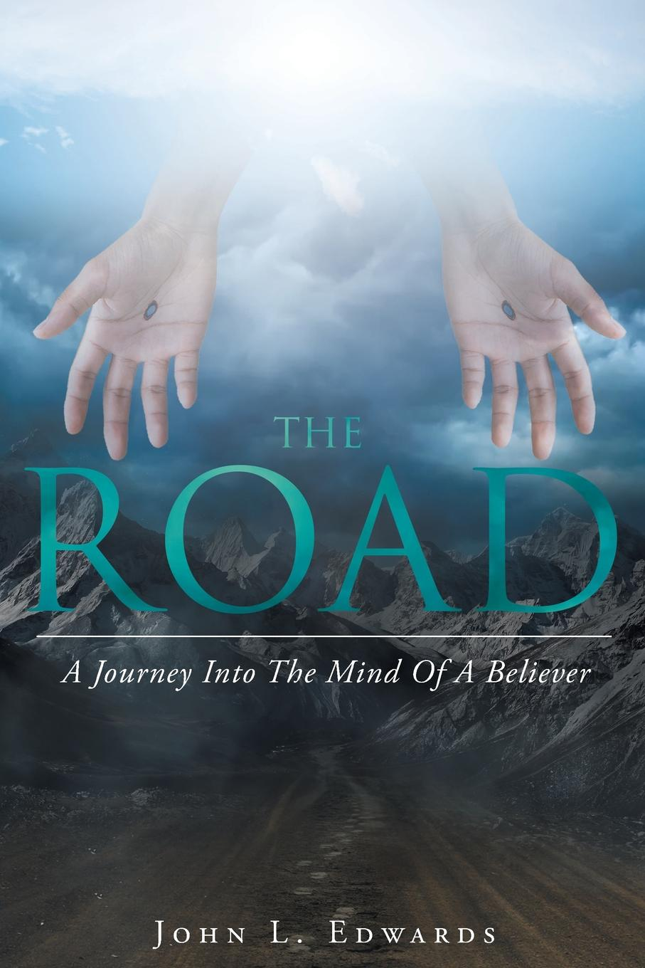 John L. Edwards The Road. A Journey Into The Mind Of A Believer hunt l the evening road