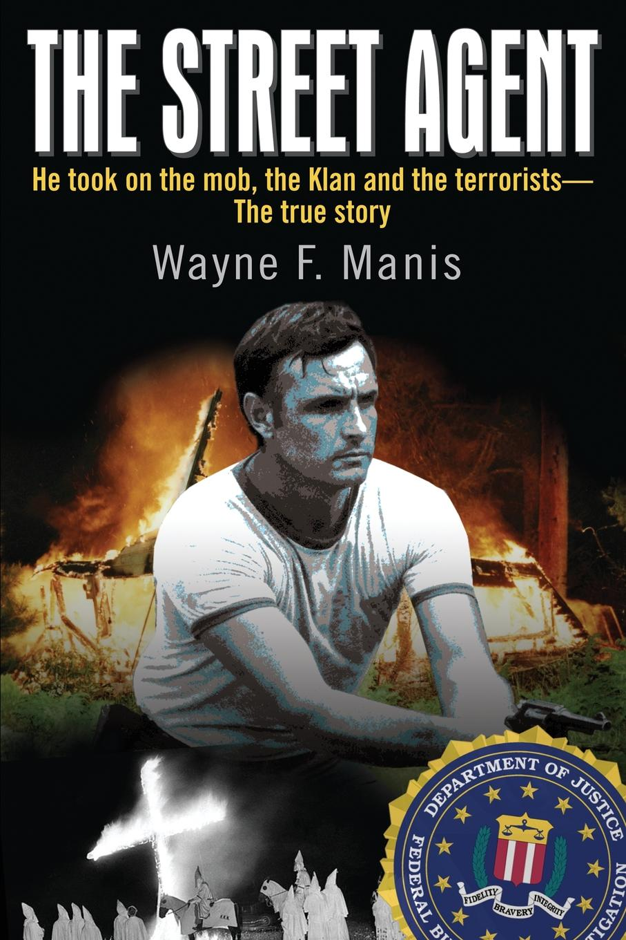 Фото - Wayne Manis The Street Agent. He took on the mob, the Klan and the terrorists-The true story agent based snort in distributed environment