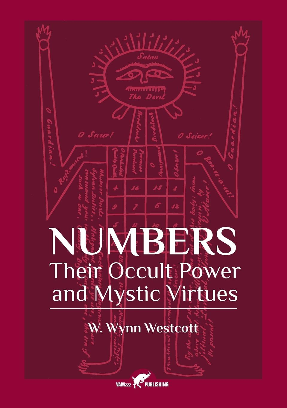 William Wynn Westcott Numbers. Their Occult Power and Mystic Virtues esoteric meaning of numbers