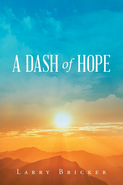 Larry Bricker A Dash of Hope nina rae springfields the power of hope