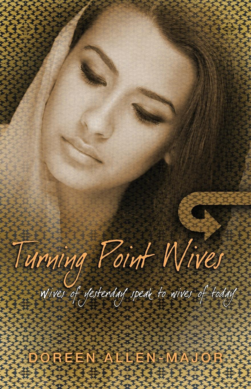 Doreen Allen-Major Turning Point Wives. Wives of Yesterday Speak to Wives of Today the wives military the military wives wherever you are – louise's story