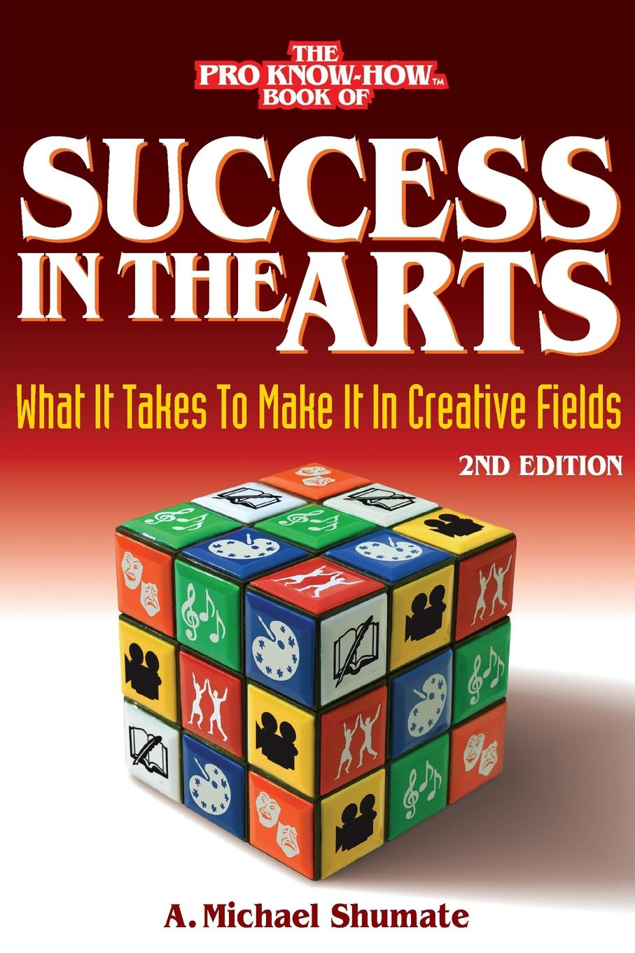 A. Michael Shumate Success in the Arts. What It Takes to Make It in Creative Fields scott doorley make space how to set the stage for creative collaboration