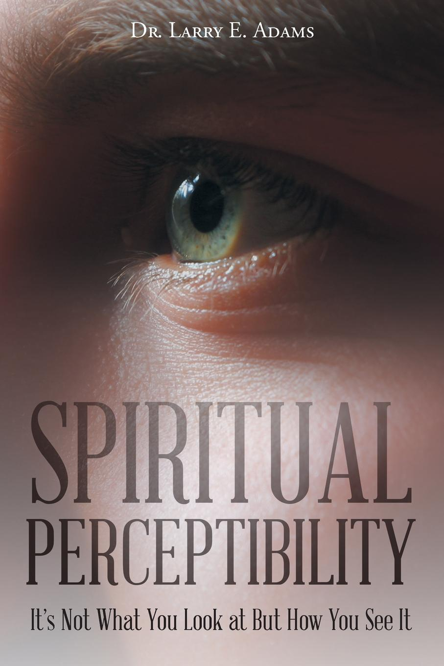 Фото - Dr. Larry E. Adams Spiritual Perceptibility agent based snort in distributed environment
