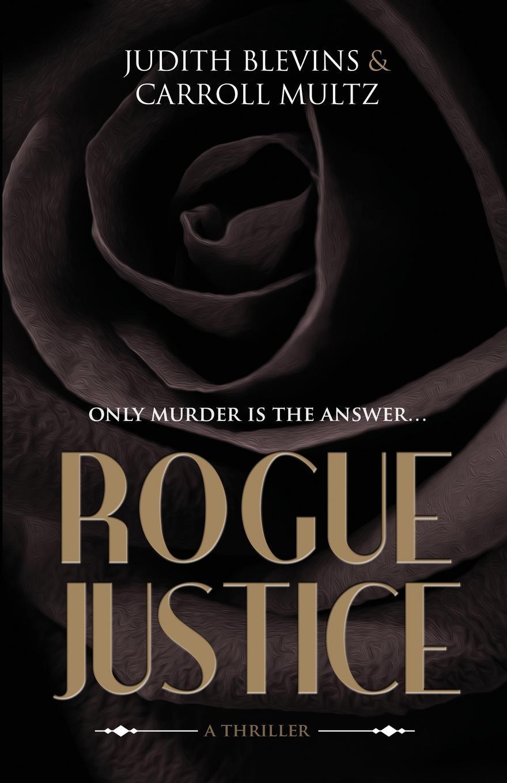 Judith Blevins, Carroll Multz Rogue Justice copycat killing